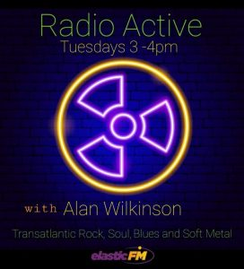 Radio Active – with Alan Wilkinson