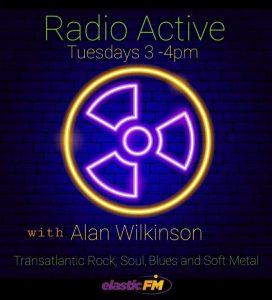 Radio Active – with Alan Wilkinson